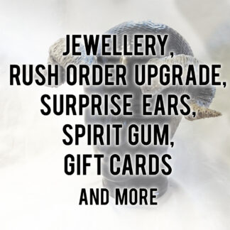 Jewellery, Rush Order Upgrades, Surprise Ears, Spirit Gum, Gift Cards and more.